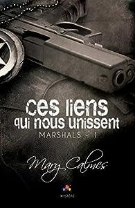 Marshals, tome 1 : Ces liens qui nous unissent par Mary Calmes