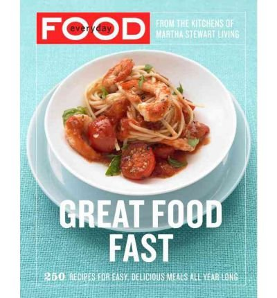 by-martha-stewart-living-magazine-author-everyday-food-great-food-fast-by-mar-2007-paperback
