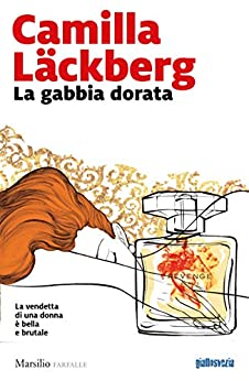 La gabbia dorata (Faye Vol. 1) di [Läckberg, Camilla]