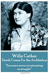 Willa Cather - Death Comes For the Archbishop:
