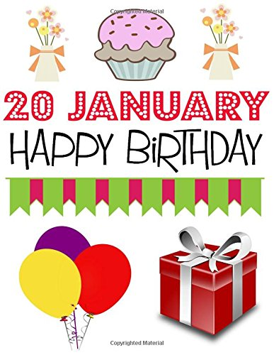 20 January Happy Birthday Journal For Boys Girls Men Women 20th Jan Gift Personal Diary To Write In