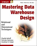 Mastering Data Warehouse Design: Relational and Dimensional Techniques (Computer Science)