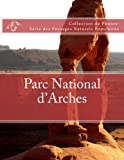 Parc National d'Arches: Collection de Photos: Serie des Paysages Naturels Populaires