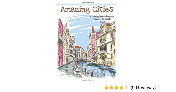 Amazing Cities A Coloring Book Of Fantastic Places In The World Volume 2 Adult Books Amazoncouk Best
