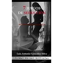 7 Juegos de seducción: Relatos eróticos en pareja