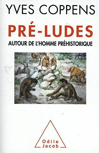 Pr-ludes: Autour de l'homme prhistorique