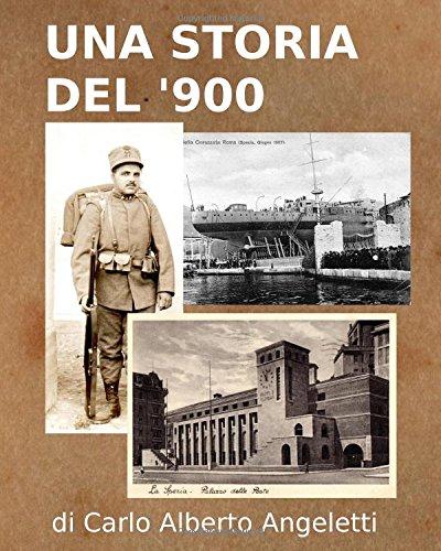 Una Storia del '900: ( Basato su Manoscritti di Alfonso Angeletti )