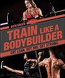 Train Like a Bodybuilder: Get Lean. Get Big. Get Strong. (English Edition)