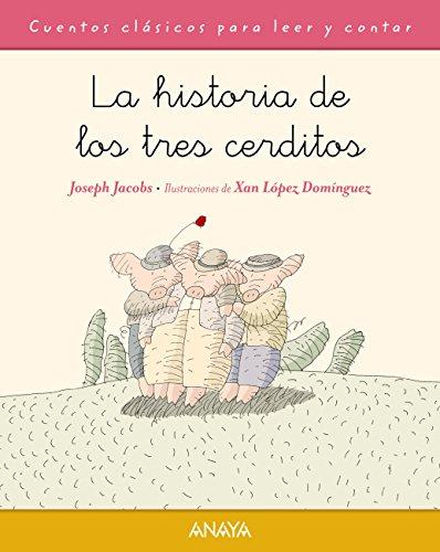La historia de los tres cerditos (Primeros Lectores (1-5 Años) - Cuentos Clásicos Para Leer Y Contar) por Joseph Jacobs