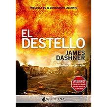 El Destello (El corredor del laberinto nº 4) (Spanish Edition)