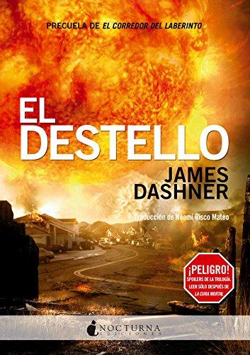 El Destello (El corredor del laberinto nº 4) por James Dashner
