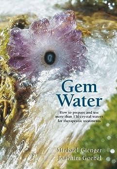 Gem Water (English Edition) par [Goebel, Joachim, Gienger, Michael]