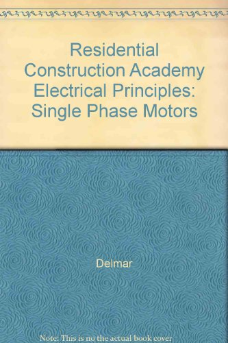 Residential Construction Academy Electrical Principles: Single Phase Motors [VHS]