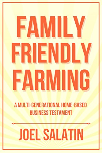 Family Friendly Farming: A Multi-Generational Home-Based Business ...