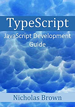 TypeScript  JavaScript Development Guide eBook  Nicholas Brown  Amazon
