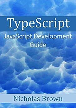 TypeScript  JavaScript Development Guide eBook  Nicholas Brown  Amazon