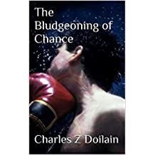 The Bludgeoning of Chance (English Edition)