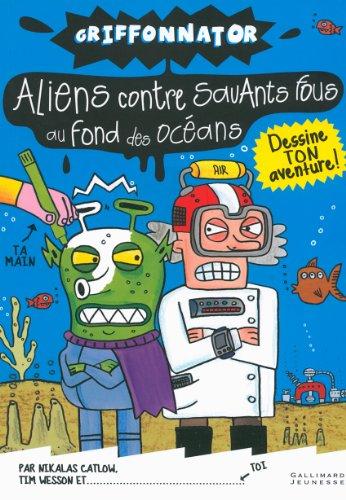 griffonnator-aliens-contre-savants-fous-au-fond-des-oceans