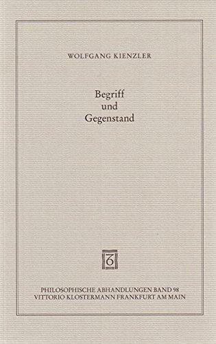 Begriff und Gegenstand: Eine historische und systematische Studie zur Entwicklung von Gottlob Freges Denken (Philosophische Abhandlungen)