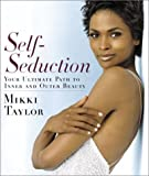 Self-Seduction: Your Ultimate Path to Inner and Outer Beauty by Mikki Taylor (2003-04-08)