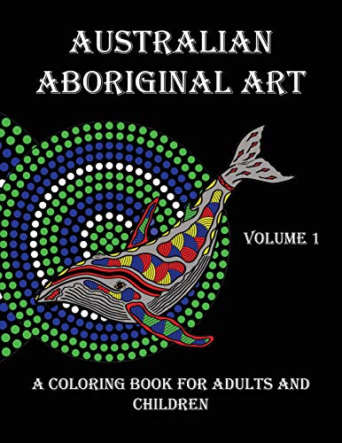 Australian Aboriginal Art: A Coloring Book for Adults and Children -