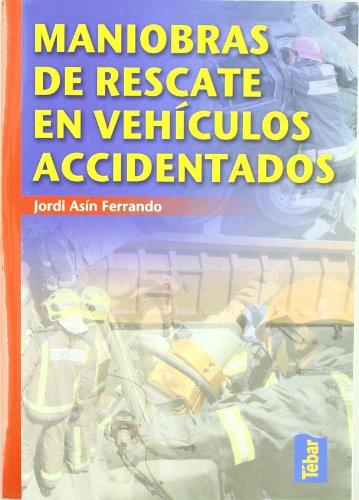 Maniobras de rescate en vehículos accidentados