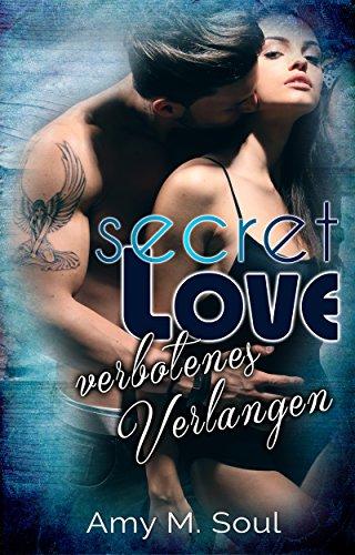 Secret Love - Verbotenes Verlangen von [Soul, Amy M.]