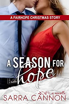 A Season For Hope (Fairhope Series Book 3) by [Cannon, Sarra, The 12 NA's of Christmas]
