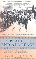 (A Peace to End All Peace, 20th Anniversary Edition: The Fall of the Ottoman Empire and the Creation of the Modern Middle East (Anniversary)) By Fromkin, David (Author) Paperback on (07 , 2009)