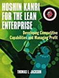 Hoshin Kanri for the Lean Enterprise: Developing Competitive Capabilities and Managing Profit [With CD-ROM]