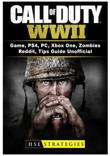 Call of Duty WWII Game, PS4, PC, Xbox One, Zombies, Reddit, Tips Guide Unofficial por HSE Strategies