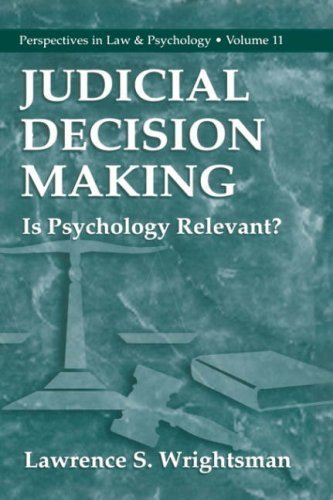 Judicial Decision Making: Is Psychology Relevant? (Perspectives in Law & Psychology) by lawrence wrightsman (1999-07-31)
