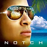 Songtexte von Notch - Raised By The People
