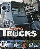 Micro Trucks: Tiny Utility Vehicles from Around the World