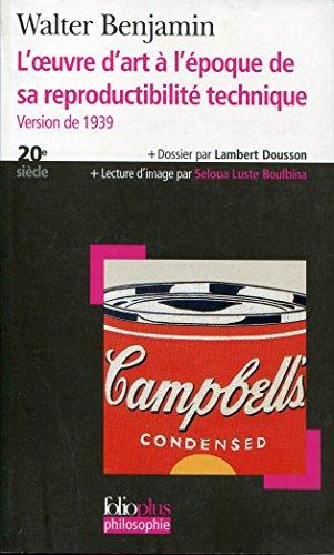 L'Oeuvre d'art  l'poque de la reproductibilit technique - Dossier et notes de Lambert Dousson - Lecture d'image par Seloua Luste Boulbina - Traduction de Maurice de Gandillac
