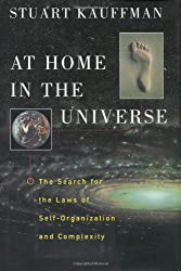 At Home in the Universe: The Search for the Laws of Self-Organization and Complexity: The Search for Laws of Self-Organization and Complexity
