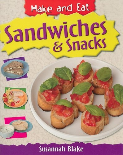Sandwiches & Snacks (Make and Eat) by Susannah Blake (2009-01-06)