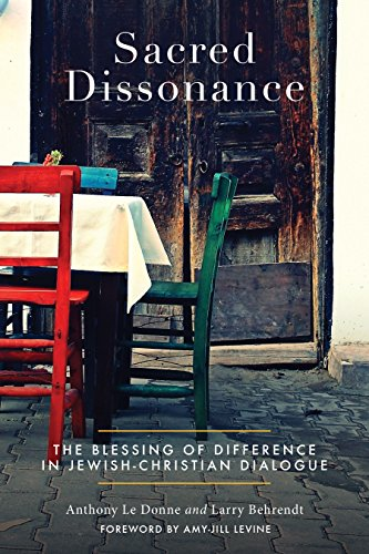 Sacred Dissonance: The Blessing of Difference in Jewish-Christian Dialogue (English Edition)
