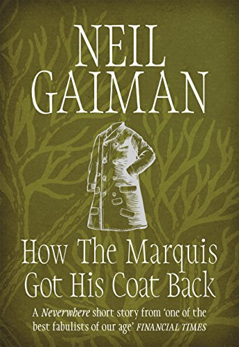 How the Marquis Got His Coat Back (English Edition) por Neil Gaiman
