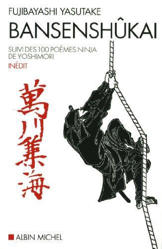 BANSENSHÛKAI: Suivi de 100 poêmes ninja de Yoshimori