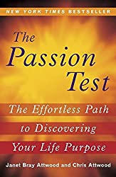 [(The Passion Test : The Effortless Path to Discovering Your Life Purpose)] [By (author) Janet Attwood ] published on (October, 2008)