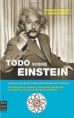 Todo Sobre Einstein por Shana Priwer, Cynthia Phillips