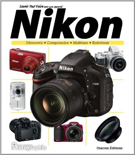 Savoir tout faire avec un Nikon