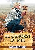 Du gehörst zu mir: Die Bindung zum Hund spielend vertiefen (Cadmos Handbuch)