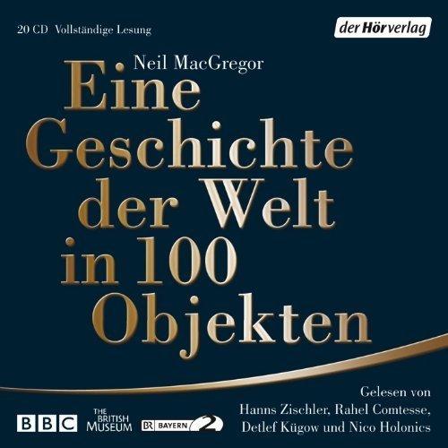 Eine Geschichte der Welt in 100 Objekten von MacGregor. Neil (2012) Audio CD