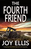 THE FOURTH FRIEND a gripping crime thriller full of stunning twists only --- on Amazon