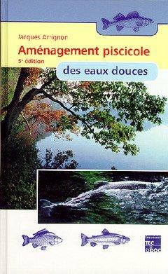 AMENAGEMENT PISCICOLE DES EAUX DOUCES. 5ème édition