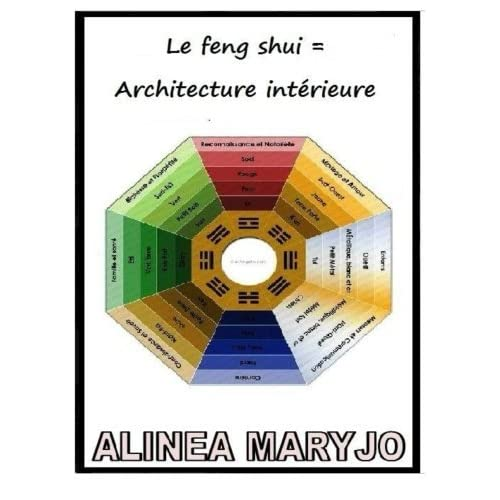 Le feng shui = Architecture interieure: Le feng shui = Architecture interieure (Cambridge Companions to Literature) by Mme Alin??a Maryjo AM see (2013-01-08)