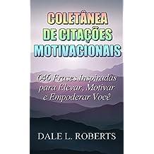 Coletânea de Citações Motivacionais (Portuguese Edition)