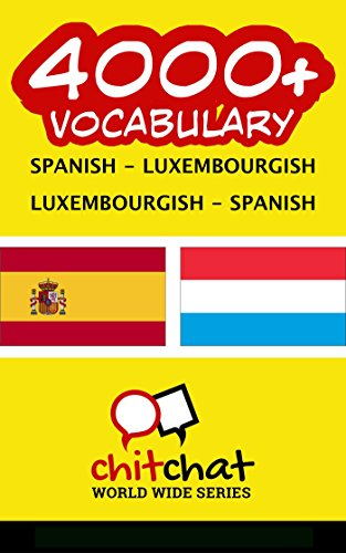4000+ Spanish - Luxembourgish Luxembourgish - Spanish Vocabulary